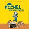 Neues von Michel aus Lönneberga DAS ZELT Bern Biglietti