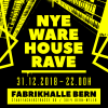 NYE Warehouse Rave Fabrikhalle Bern Bern Billets