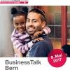 Business Talk Bern Schweiz. Mobiliar Versicherungsgesellschaft Bern Tickets