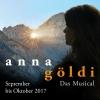 Anna Göldi - Das Musical Halle 1, SIG Areal am Rheinfall Neuhausen Billets
