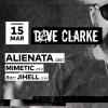 Dave Clarke - Alienata - Mimetic - Jihell Audio Club Genève Billets