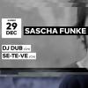 Sascha Funke - DJ Dub - Se-Te-Ve Audio Club Genève Billets