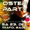Die Oster-Party Trafohalle im TRAFO Baden Tickets
