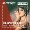 Shownight - Burlesque Casineum Grand Casino Luzern Biglietti