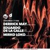 Derrick May + Eduardo De La Calle Live D! Club Lausanne Billets
