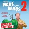 Les Hommes viennent de Mars, les Femmes de Vénus 2 Théâtre du Léman Genève Biglietti