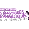 Chocolat Show: Les Elastiques D'Angéliques Espace culturel le Nouveau Monde Fribourg Tickets