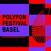 Polyfon Festival Basel Kasernenareal Basel Biglietti