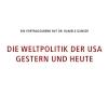 Die Weltpolitik der USA - gestern und heute Kongresshaus Winterthur Billets