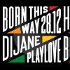 Born this Way w/ Dijane Playlove & Herman Gaskessel Bern Billets