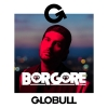 Borgore X Life Is Good Globull Bulle Billets
