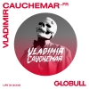 Vladimir Cauchemar X Life Is Good Globull Bulle Tickets