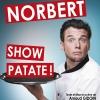 Norbert - One Man Show Patate Théâtre de la Prillaz Estavayer-le-Lac Tickets