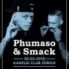 Phumaso & Smack Kanzlei Club Zürich Tickets