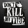 Don't Kill My Vibe Kulturfabrik Kofmehl Solothurn Billets