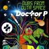 Dubs from Outa Space - Doctor P (UK) Kulturfabrik KUFA Lyss Lyss Tickets