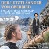 Freilichtspiel «Der letzte Sander von Oberried» Alpmuseum Riederalp Riederalp - Aletsch Arena Tickets