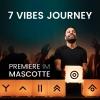 7 Vibes Journey   Premiere Mascotte Zürich Billets