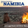 Namibia - Am Lagerfeuer mit Oliver Beccarelli Diverse Locations Diverse Orte Tickets