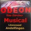Odeon - das Zürcher Musical Löwensaal Andelfingen Biglietti