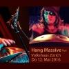 Hang Massive live Volkshaus, Theatersaal Zürich Tickets