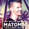 Into The Sun with Matoma Plaza Zürich Tickets
