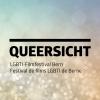 QUEERSICHT - LGBTI Filmfestival Bern 2017 Diverses localités Divers lieux Billets