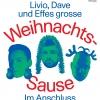 Livio, Dave und Effes grosse Weihnachts-Sause Südpol Luzern Billets