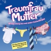 Traumfrau Mutter Diverse Locations Diverse Orte Tickets