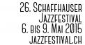26. Schaffhauser Jazzfestival