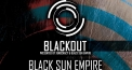 Blackout: Black Sun Empire, The Upbeats u.a.