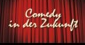 Comedy in der Zukunft - Claudio Zuccolini, Johnny Burn, Veri, Fabian Treyer