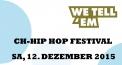 We tell'em - CH-Hiphop-Festival - Chlyklass uvm.