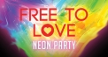 Free To Love - Neon Party