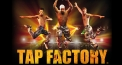 Tap Factory - Explosive High Octane Rhythms!