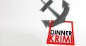 DinnerKrimi: Wenn die Leiche zweimal stirbt