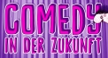 Comedy in der Zukunft - Renato Kaiser, Pony M., Zukkihund, Guy Landolt, Severin Richiger