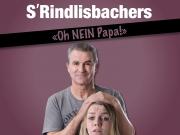 S'Rindlisbachers mit ihrem Programm Oh nein Papa...
