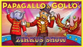 Papagallo & Gollo's Zirkusshow Diverse Locations Diverse Orte Tickets