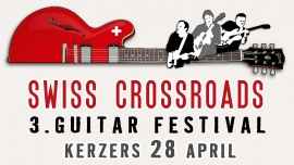 Swiss Crossroads – 3. Guitar Festival Seelandhalle Kerzers Tickets