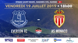 Match International de Football - Everton FC vs AS Monaco Stade St-Marc Le Châble Biglietti