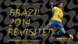 Brazil 2014 Revisited FIFA World Football Museum Zürich Tickets