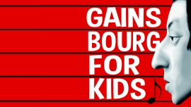 Gainsbourg For Kids (FR) Les Docks Lausanne Tickets