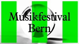 Musikfestival Bern 2017 Diverse Locations Diverse Orte Tickets