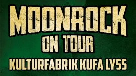 Moonrock On Tour mit Blackout Problems (DE) Kulturfabrik KUFA Lyss Lyss Tickets
