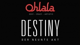 Ohlala - Sexy - Crazy - Artistic - Destiny Petit Chapiteau Dübendorf Billets