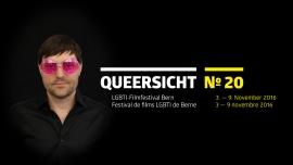 QUEERSICHT - LGBTI Filmfestival Bern 2016 Diverse Locations Diverse Orte Tickets