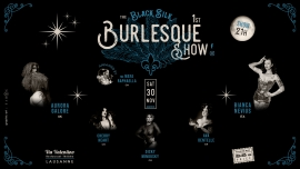 The Black Silk Burlesque Show Via Valentino Restaurant-Théâtre Lausanne Billets