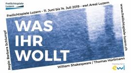 Was ihr wollt - von Williams Shakespeare / Thomas Hürlimann ewl Areal Luzern Billets