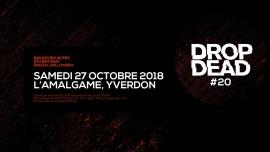 Drop Dead #20 Amalgame Yverdon-les-Bains Tickets